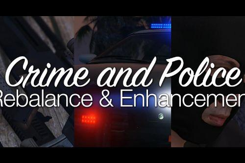 Crime and Police Rebalance & Enhancement