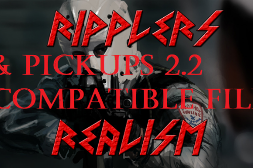 Ripplers Realism 3.1 & Pickups 2.2 compatible files.