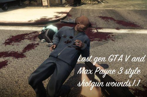 Last Gen GTA V and Max Payne 3 style shotgun wounds
