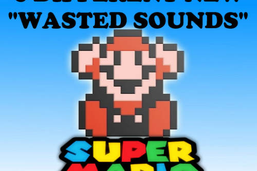 "Five different new ""Wasted Sounds"" - Super Mario (SP)"