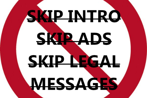 Skip Intro & Legal Messages (Fixed)