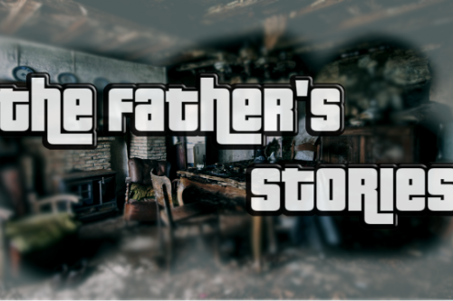 The Father's Stories [Mission Maker]