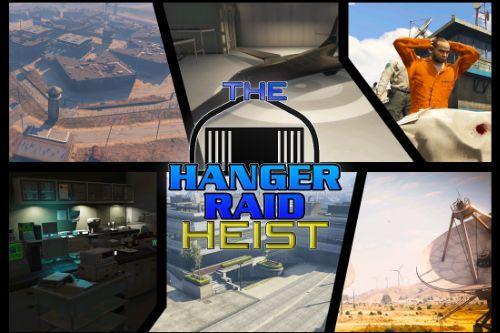 The Hanger Raid Heist