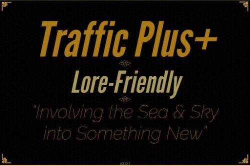 Traffic Plus+ Lore-Friendly