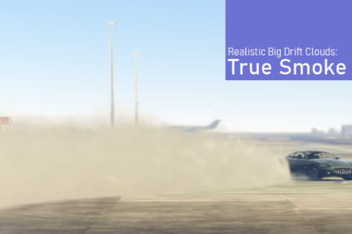 True Smoke V (Bigger Realistic Drift Clouds)