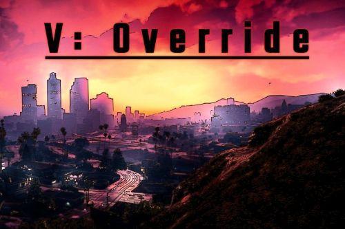 V: Override