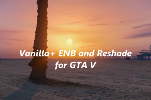 Vanilla+ ENB and Reshade for GTA V
