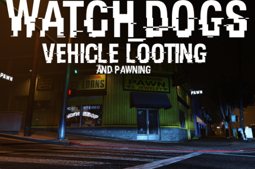 Watch Dogs Vehicle Looting [.NET]