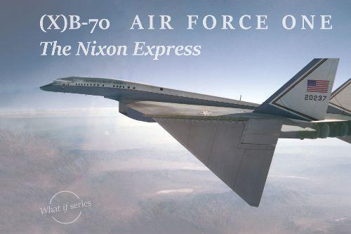 XB-70 AIR FORCE ONE