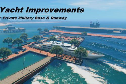 Yacht Improvements (+ Private Military Base & Runway)