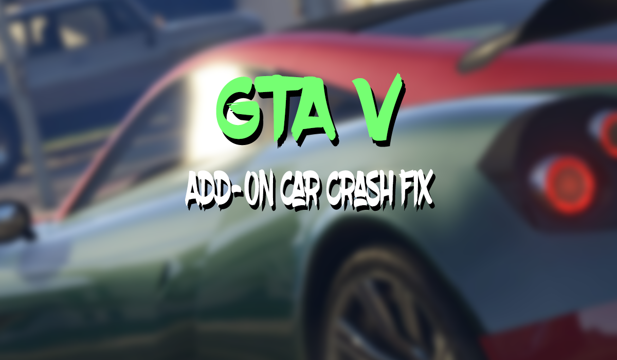 gameconfig xml for Add-On Car Crash Fix (OUTDATED) - GTA5-Mods com