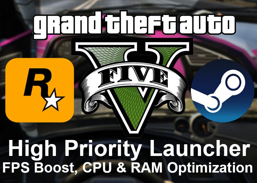 Gta V High Priority Launcher Fps Boost Cpu Usage Ram Optimizer