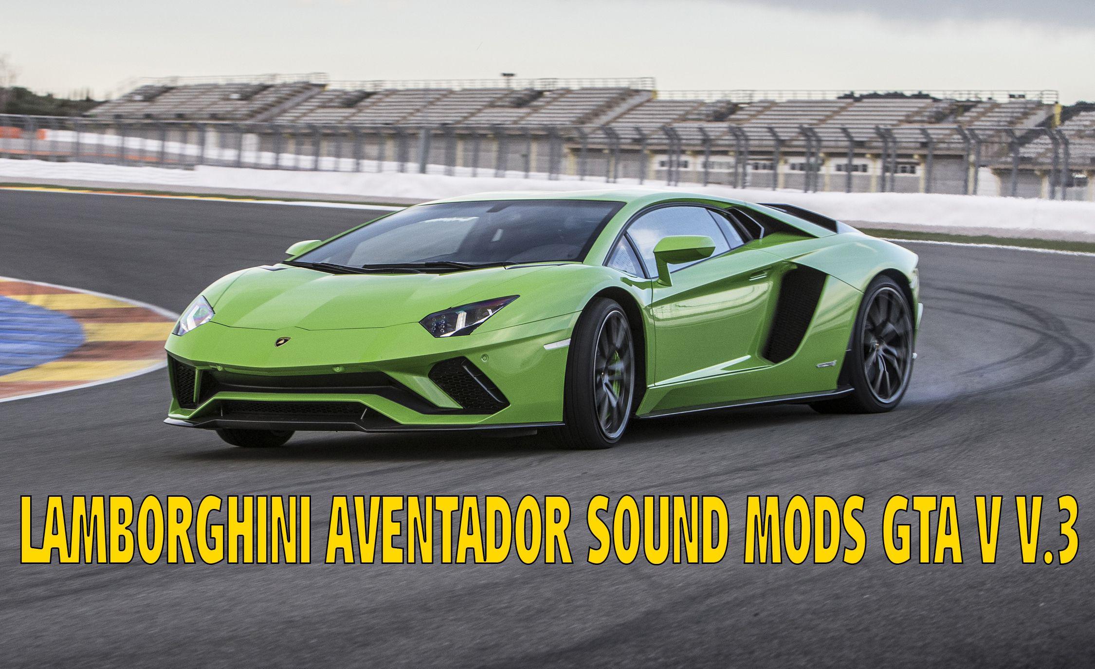 Lamborghini Aventador Sound Gta5 Mods Com