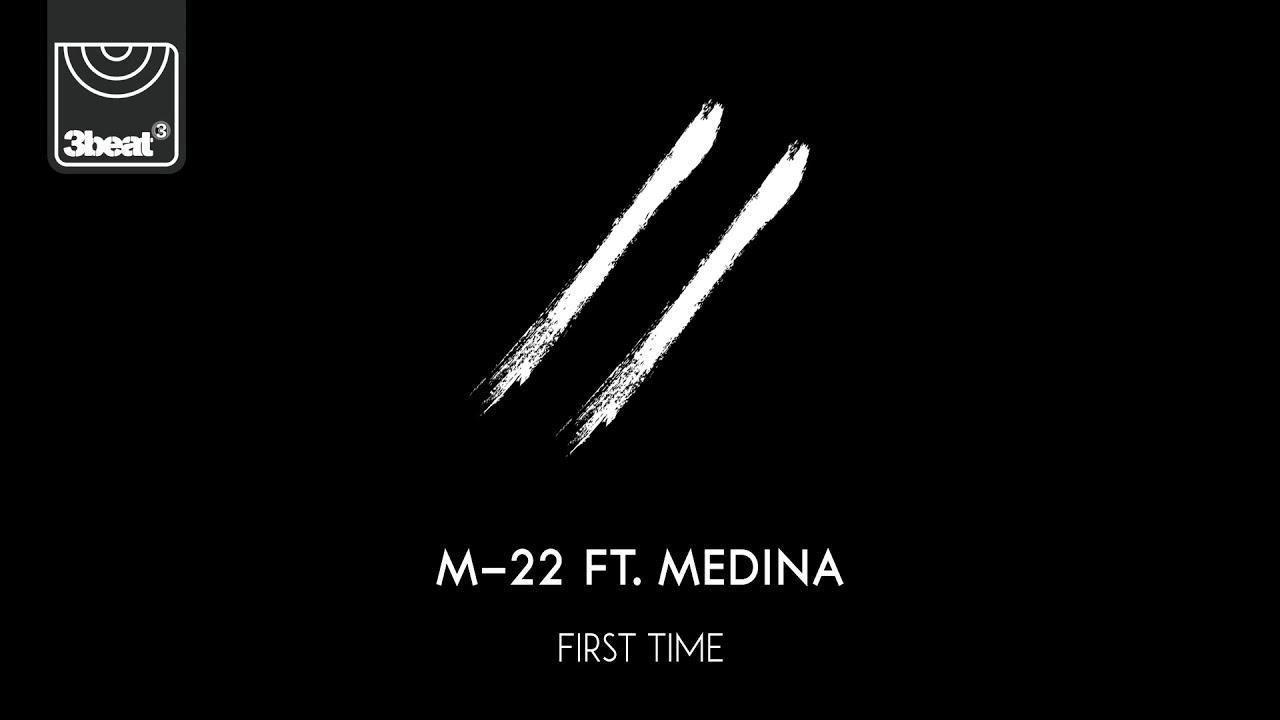 M-22 ft. Medina - First Time Loading Music