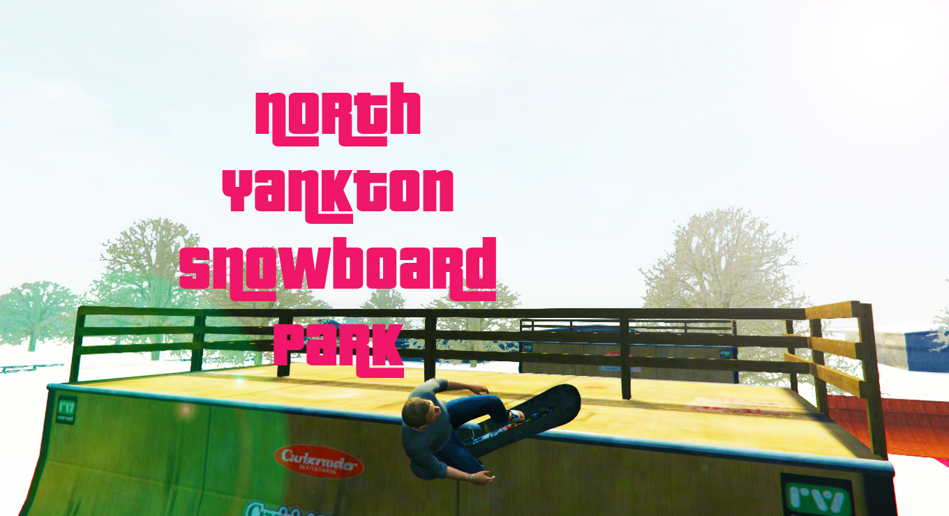 North yankton snowboard park gta5 for Open table 99 park
