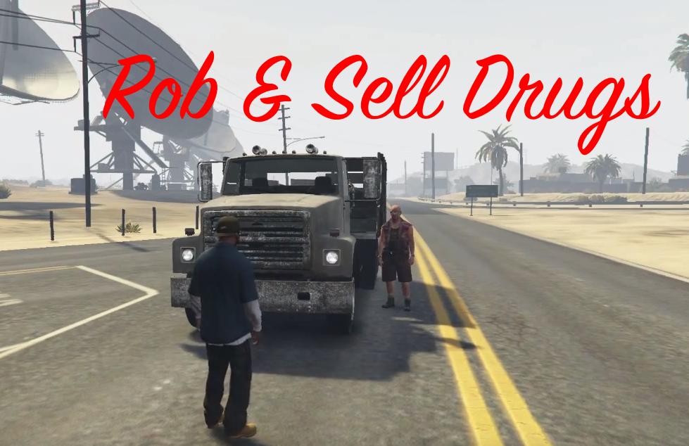Rob & Sell Drugs - GTA5-Mods com
