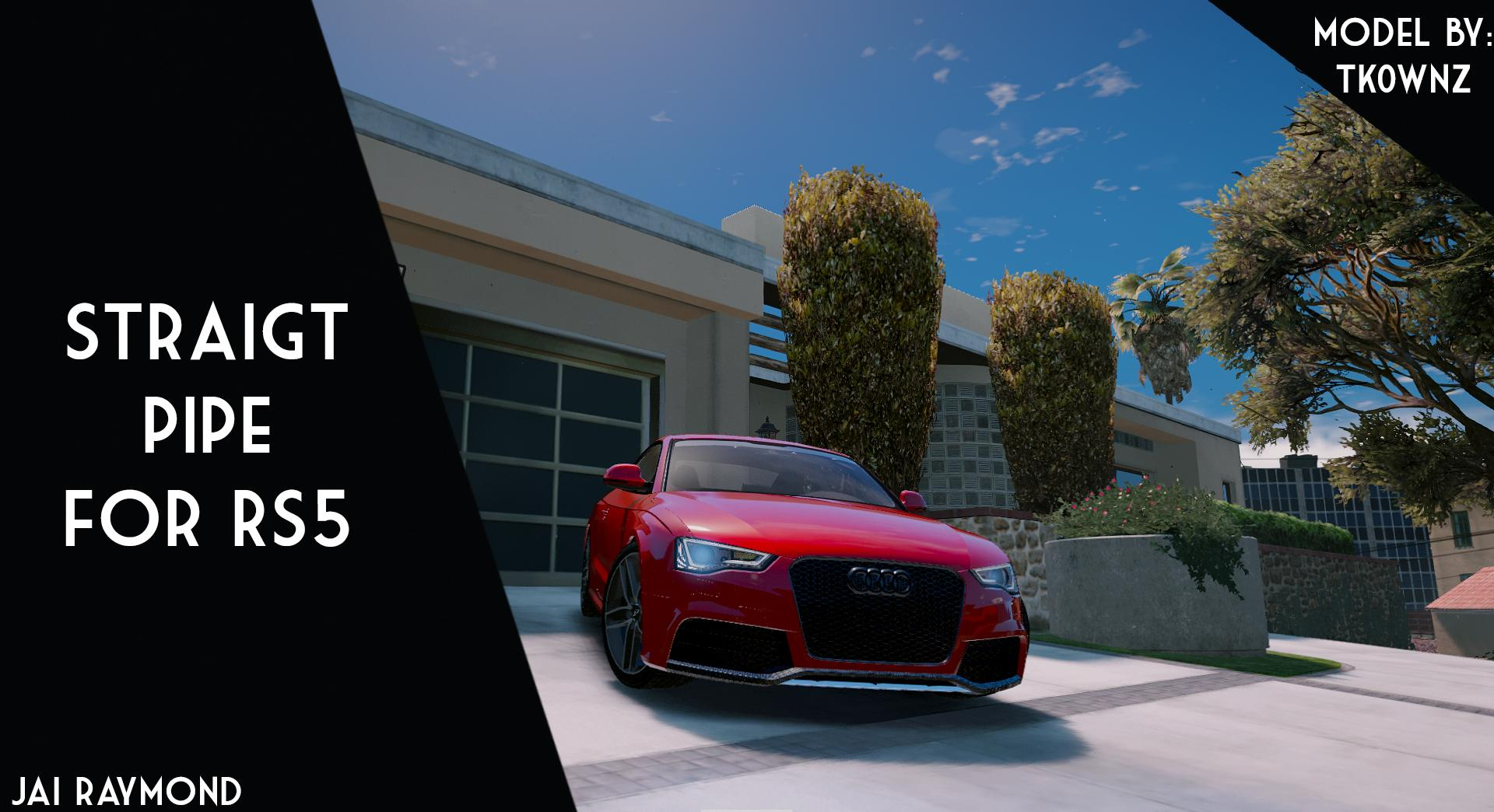 Straight Pipe Sound For tk0wnz s 2014 Audi RS5 GTA5 Mods