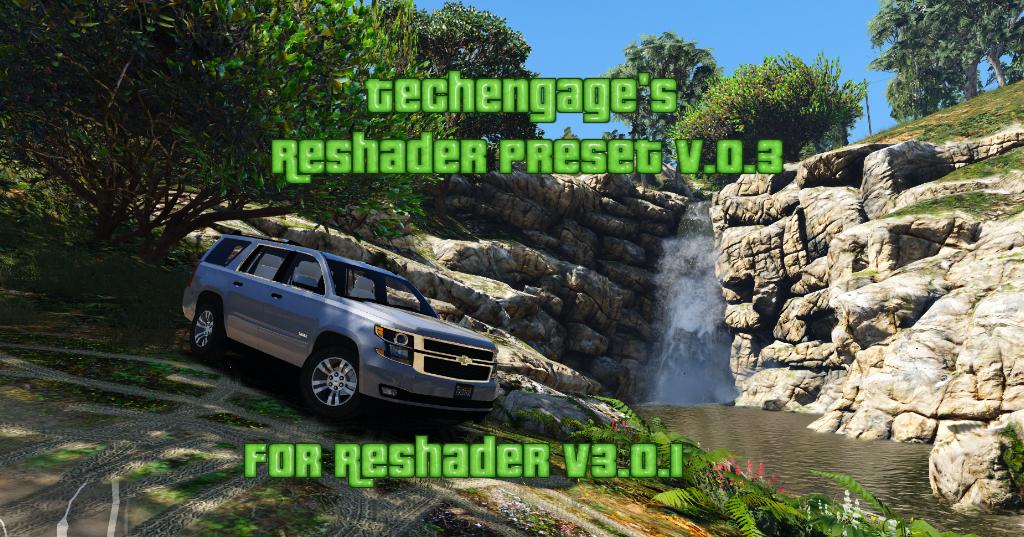 Techengage's Presets (Reshade v3 0+) - GTA5-Mods com