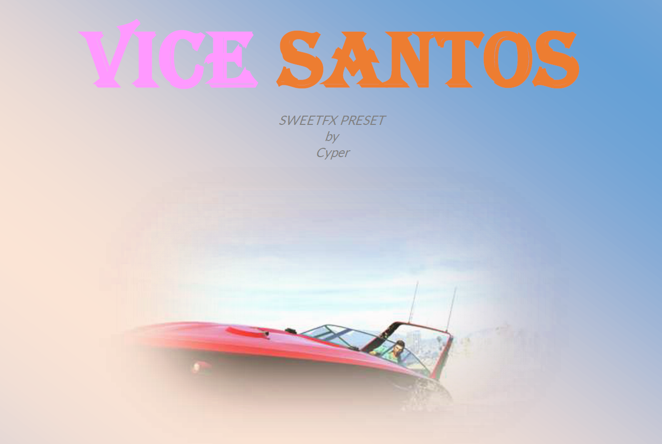 Vice Santos Preset (SweetFX & Reshade) - GTA5-Mods com