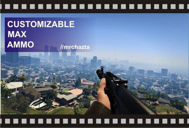 http://mrchazta-mods.blogspot.com/2016/04/gta-v-customizable-max-ammo-mod-mrchazta.html
