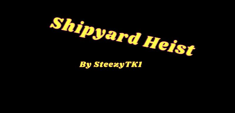 Ce9793 shipyardheist