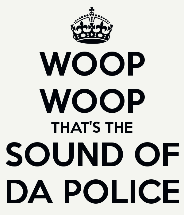 0f6b30-Woop-woop-thats-the-sound-of-da-police-1.png