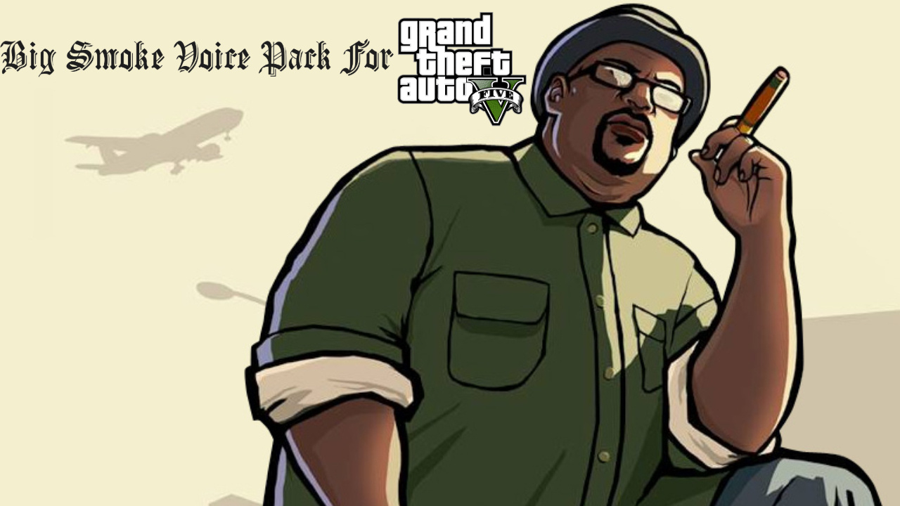 Big Smoke Voice Pack - GTA5-Mods com